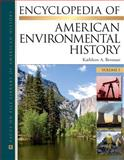 Encyclopedia of American Environmental History, Brosnan, Kathleen A., 0816067937
