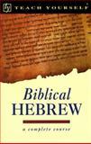 Teach Yourself Biblical Hebrew 9780844237930