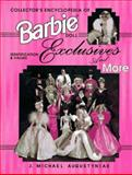 Collector's Encyclopedia of Barbie Doll Exclusives and More, J. Michael Augustyniak, 0891457933