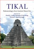 Tikal and Maya Ecology : Water, Landscape, and Resilience, Lentz, David L. and Dunning, Nicholas P., 1107027934