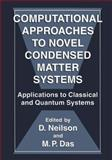 Computational Approaches to Novel Condensed Matter Systems : Applications to Classical and Quantum Systems, , 1475797931