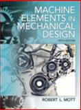 Machine Elements in Mechanical Design, Mott and Mott, Robert L., 0135077931