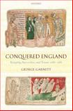 Conquered England : Kingship, Succession, and Tenure, 1066-1166, Garnett, George, 019820793X