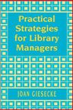 Practical Strategies for Library Managers, Giesecke, Joan, 0838907938