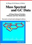 Mass Spectral and Gc Data of Drugs, Poisons, Pesticides, Pollutants and Their Metabolites : Proceedings of the International Symposium on Laser Applications in Precision Measurements Held in Bahonfred/Hungary, June 3-6, 1996, Pfleger, Karl and Maurer, Hans H., 3527297936