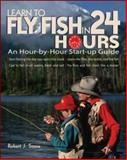 Learn to Fly Fish in 24 Hours, Robert J. Sousa, 0071477934