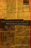 Early Yiddish Texts 1100-1750 : With Introduction and Commentary, , 0199287937
