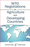 WTO Negotiations on Agriculture and Developing Countries, Hoda, Anwarul and Gulati, Ashok, 0801887933