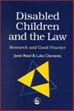 Disabled Children and the Law, Read, Janet and Clements, Luke, 1853027936