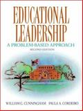 Educational Leadership : A Problem-Based Approach, Cunningham, William G. and Cordeiro, Paula A., 0205347932