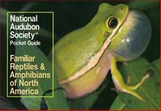 National Audubon Society Pocket Guide to Familiar Reptiles and Amphibians, National Audubon Society Staff, 0394757939