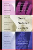 Genetic Nature/Culture - Anthropology and Science Beyond the Two-Culture Divide, , 0520237935