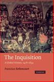 The Inquisition : A Global History, 1478-1834, Bethencourt, Francisco and Birrell, Jean, 0521847931