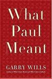 What Paul Meant, Garry Wills, 0670037931