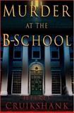Murder at the B-School, Jeffrey L. Cruikshank, 0892967935