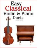 Easy Classical Violin and Piano Duets, Javier Marcó, 1466307935