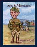 Aces and Adventurers, Murray McLeod, 1480167932