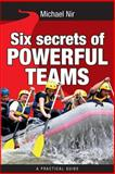 Six Secrets of Powerful Teams, Michael Nir, 1492737933
