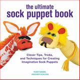 The Ultimate Sock Puppet Book, Tiger Kandel and Heather Schloss, 1589237935