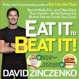 Eat It to Beat It!, David Zinczenko, 0345547934