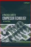 A Practical Guide to Compressor Technology, Bloch, Heinz P., 0471727938
