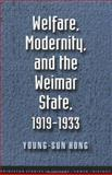 Welfare, Modernity, and the Weimar State, Hong, Young-Sun, 0691057931