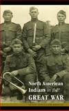 North American Indians in the Great War, Krouse, Susan Applegate, 0803227930