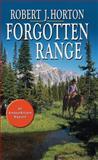 Forgotten Range, Robert J. Horton, 1477807934