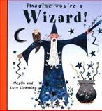 Imagine You're a Wizard, Meg Clibbon, 1550377930