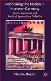 Performing the Nation in Interwar Germany 9780230217935