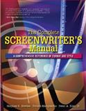 The Complete Screenwriter's Manual : A Comprehensive Reference of Format and Style, Mangravite, Ronald and Bowles, Stephen E., 0321397932
