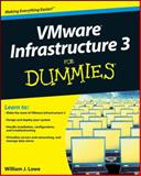 VMware Infrastructure 3 for Dummies, Bill Lowe and William Lowe, 0470277939