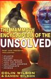 The Mammoth Encyclopedia of the Unsolved, Colin Wilson, 0786707933