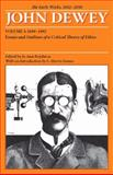 The Early Works of John Dewey, 1882-1898 Vol. 3 : Essays and Outlines of a Critical Theory of Ethics, 1889-1892, John Dewey, 0809327937