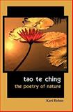 Tao te Ching : The Poetry of Nature, Kari Hohne, 0981977936