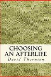 Choosing an Afterlife, David Thornton, 1481067931