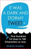 It Was a Dark and Stormy Tweet, Debra Hamel, 1499507933