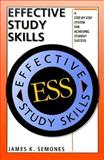 Effective Study Skills : Step-by-Step System to Achieve Student Success, Semones, James K., 0030537932