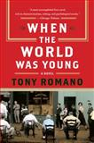 When the World Was Young, Tony Romano, 0060857935