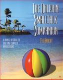 The Dolphin Smalltalk Companion : A Hands-On Guide to Building Complete Applications, Bracht, Ted, 0201737930