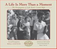 A Life Is More Than a Moment : The Desegregation of Little Rock's Central High, , 0253217938