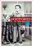 Doctored : The Medicine of Photography in Nineteenth-Century America, Sheehan, Tanya, 0271037938