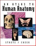 An Atlas to Human Anatomy, Strete, Dennis and Creek, Christopher H., 0697387933