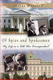 Of Spies and Spokesmen : My Life as a Cold War Correspondent, Daniloff, Nicholas, 0826217931