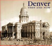 Denver Then and Now, Joshua Dinar, 1571457933
