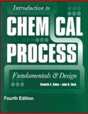 Introduction to Chemical Process : Fundamentals and Design, Kenneth, Solen and Harb, John N., 0073407933