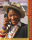 Cultural Anthropology : An Applied Perspective, FERRARO, 0495007935