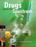 Drugs Across the Spectrum, Goldberg, Raymond, 0495557935