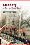Amnesty in International Law, Chigara, Ben, 0582437938