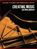 Creating Music at the Piano, Amanda Vick Lethco and Ruby T. Palmer, 0739017934